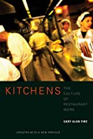 Kitchens: The Culture of Restaurant Work, Updated with a New Preface