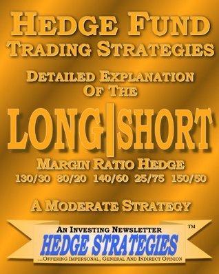 Long Short Margin Ratio Hedge 1 - Hedge Strategies An Investing N