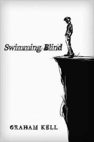Swimming Blind by Graham Kell