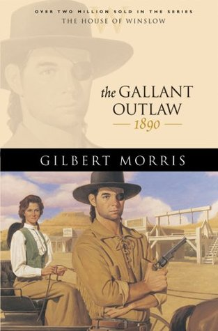 The Gallant Outlaw by Gilbert Morris