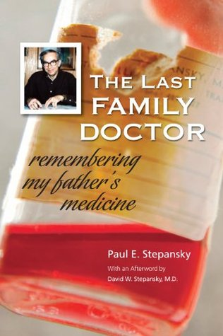 The Last Family Doctor: Remembering My Father's Medicine