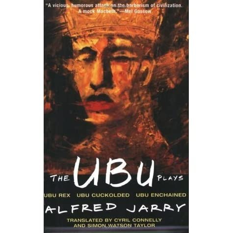 The ubu plays ubu rex ubu cuckolded ubu enchained by alfred jarry fandeluxe Choice Image