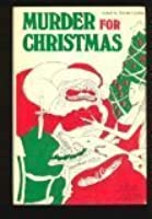 Murder for Christmas: 26 Tales of Seasonal Malice