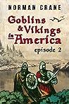 Goblins & Vikings in America: Episode 2
