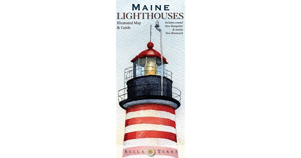 Maine Lighthouses Illustrated Map Guide By Peter Dow Bachelder
