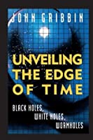 Unveiling the Edge of Time: Black Holes, White Holes, Worm Holes