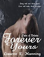 Forever Yours (A Tales Of Velosia Erotic Short)