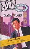 Love by Proxy by Diana Palmer