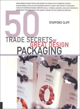 50 Trade Secrets OF Great Design Packaging - St