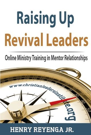 Raising Up Revival Leaders - Online Ministry Training in Mentor Relationships