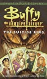 The Suicide King (Buffy the Vampire Slayer: Season 2, #2)