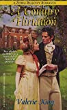 A Country Flirtation by Valerie King