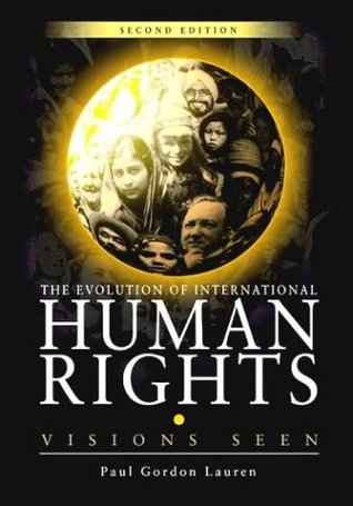 The Evolution of International Human Rights: Visions Seen