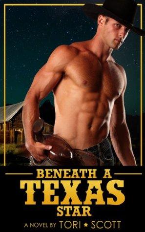 Beneath a Texas Star by Tori Scott