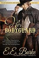 Her Bodyguard (Steam! Romance and Rails, #1)