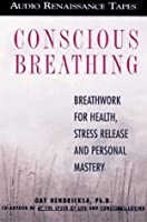 Conscious Breathing: Breathwork for Health, Stress Release and Personal Mastery