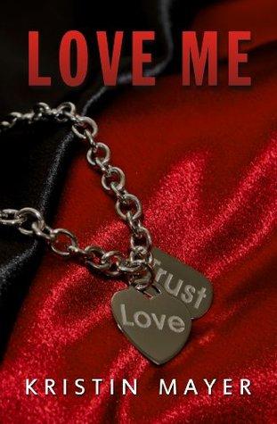 Love Me (Trust, #2)