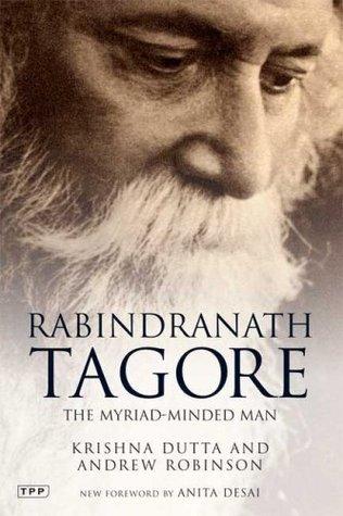 Rabindranath Tagore: The Myriad-Minded Man