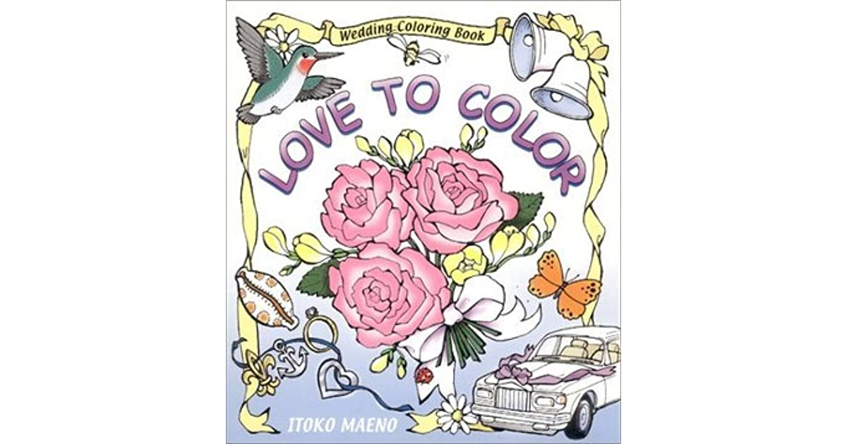 - Love To Color : Wedding Coloring Book By Itoko Maeno