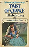 Twist of Chance by Elisabeth Carey