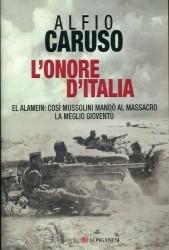 L'onore d'Italia: El Alamein, così Mussolini mandò al massacro la meglio gioventù