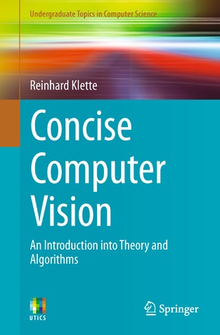 Concise Computer Vision: An Introduction Into Theory and Algorithms