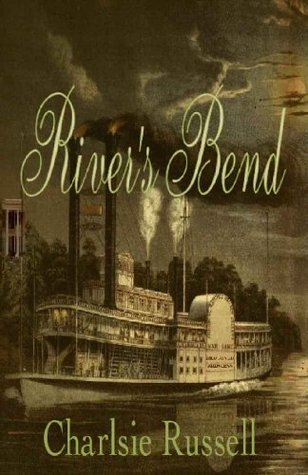 River's Bend by Charlsie Russell