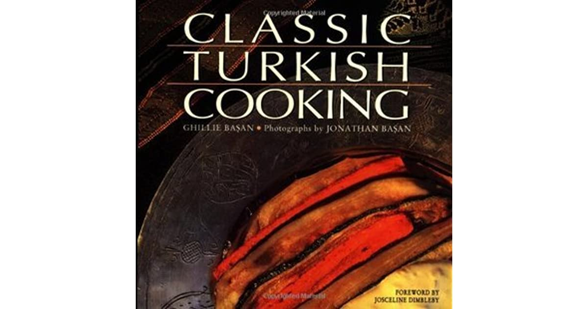 Classic turkish cooking by ghillie basan forumfinder