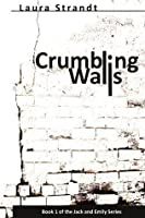 Crumbling Walls (The Jack and Emily Series)
