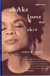 Shake Loose My Skin: New and Selected Poems