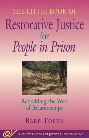 The Little Book of Restorative Justice for People in Prison: Rebuilding the Web of Relationships