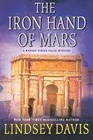 The Iron Hand of Mars: A Marcus Didius Falco Mystery (Marcus Didius Falco #4)