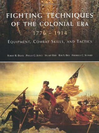 Fighting Techniques of the Colonial Era, 1776–1914