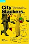 City Slackers: How to Play the New Corporate Game and Win