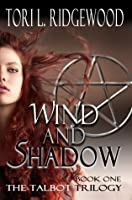 Wind and Shadow (The Talbot Trilogy)
