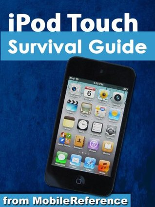 iPod Touch Survival Guide: Step-by-Step User Guide for iPod Touch: Getting Started, Downloading FREE eBooks, Buying Apps, Managing Photos, and Surfing the Web (MobileReference)