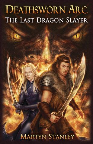 The Last Dragon Slayer by Martyn Stanley