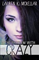 The Problem With Crazy (Crazy in Love #1)