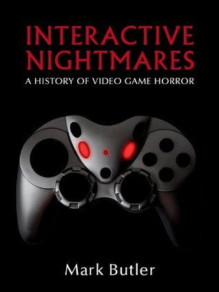 Interactive Nightmares: A History of Video Game Horror