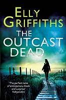 The Outcast Dead (Ruth Galloway, #6)