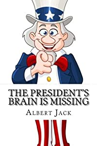 The President's Brain is Missing: And Other Urban Legends