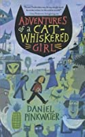 Adventures of a Cat-Whiskered Girl (Neddie & Friends, #3)