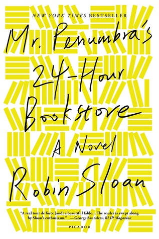 Mr. Penumbra's 24-Hour Bookstore by Robin Sloan