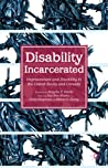 Disability Incarcerated by Liat Ben-moshe