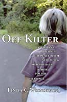Off Kilter: A Woman's Journey to Peace with Scoliosis, Her Mother, & Her Polish Heritage