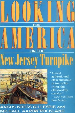 Looking for America on the New Jersey Turnpike by Angus Kress Gillespie
