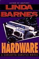 Hardware (A Carlotta Carlyle Mystery #6)