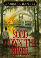 Sold Down the River (Benjamin January #4)