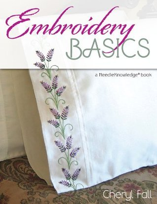 Embroidery Basics  A NeedleKnowledge Book (2013, Stackpole Books)
