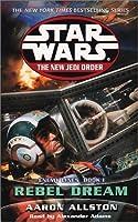 Enemy Lines I: Rebel Dream (Star Wars: The New Jedi Order, Book 11)